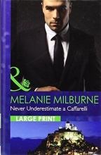 Milburne, Melanie Never Underestimate A Caffarelli