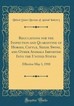 Industry, United States Bureau Of Animal Industry, U: Regulations for the Inspection and Quarantine o