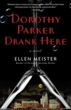 Meister, Ellen Dorothy Parker Drank Here