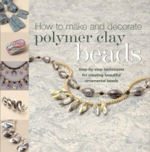 Blackburn, Carol How to Make Polymer Clay Beads