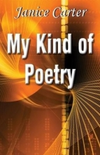 Janice Carter My Kind of Poetry