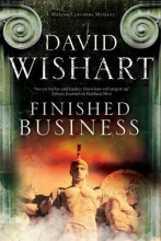 Wishart, David Finished Business: A Marcus Corvinus Mystery Set in Ancient