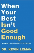 Kevin Leman When Your Best Isn`t Good Enough