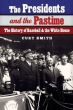 Smith, Curt The Presidents and the Pastime