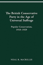 McCrillis, Neal R. The British Conservative Party in the Age of Universal Suffrage