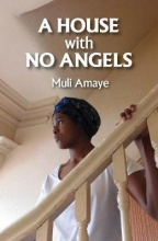 Muli Amaye A House With No Angels