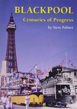 STEVE PALMER BLACKPOOL CENTURIES OF PROGRESS