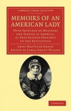 Grant, Anne Macvicar Memoirs of an American Lady