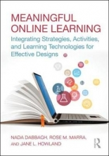 Nada (George Mason University, USA) Dabbagh,   Rose M. (University of Missouri, USA) Marra,   Jane L. (University of Missouri, USA) Howland Meaningful Online Learning