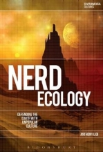 Lioi, Anthony Nerd Ecology: Defending the Earth with Unpopular Culture