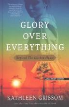 Grissom, Kathleen Glory Over Everything