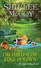 McCoy, Shirlee The Orchard at the Edge of Town