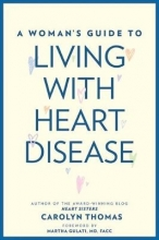 Carolyn Thomas A Woman`s Guide to Living with Heart Disease