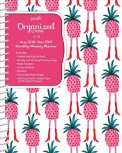 Posh Organized Living Pineapple A-Go-Go 2018-2019 Monthly/Weekly Planner
