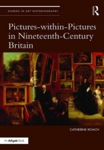 Roach, Catherine Pictures-Within-Pictures in Nineteenth-Century Britain