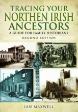 Maxwell, Ian Tracing Your Northern Irish Ancestors