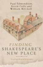 Edmonson, Paul,   Colls, Kevin,   Mitchell, William Finding Shakespeare`s New Place