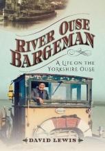 David Lewis River Ouse Bargeman