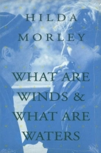 Morley, Hilda What Are Winds & What Are