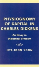 Hye-Joon Yoon Physiognomy of Capital in Charles Dickens