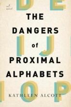 Alcott, Kathleen The Dangers of Proximal Alphabets