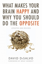David,Disalvo What Makes Your Brain Happy and Why You Should Do the Opposite