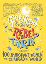 Pam Gruber Elena Favilli, Good Night Stories For Rebel Girls: 100 Immigrant Women Who Changed The World