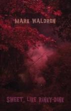 Mark Waldron Sweet, like Rinky-Dink