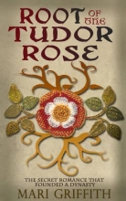 Griffith, Mary Root of the Tudor Rose