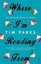 Parks, Tim Where I`m Reading from