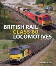 Edward Gleed British Rail Class 60 Locomotives