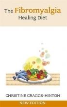 Christine Craggs-Hinton The Fibromyalgia Healing Diet