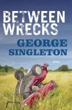 Singleton, George Between Wrecks