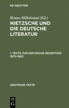 Bruno Hillebrand Texte Zur Nietzsche-Rezeption 1873-1963