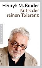 Broder, Henryk M. Kritik der reinen Toleranz