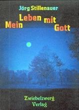 Stillenauer, Jörg Mein Leben mit Gott