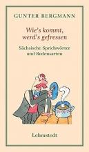 Bergmann, Gunter Sächsische Miniaturen 04. Wie`s kommt, wird`s gefressen