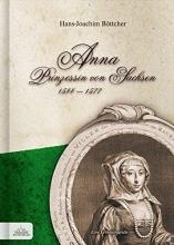 Böttcher, Hans-Joachim Anna Prinzessin von Sachsen 1544 - 1577
