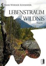 Schneider, Hans-Werner Lebenstraum Wildnis