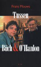 F.  Mouws Tussen Buch & O`Hanlon