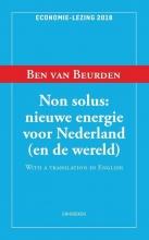 Ben van Beurden , Non Solus: nieuwe energie voor Nederland (en de wereld)