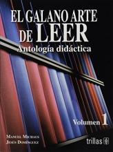 Michaus, Manuel,   Dominguez, Jesus El galano arte de leer The Good Art of Reading