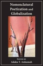 Ankumah, Adaku T. Nomenclatural Poetization and Globalization