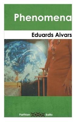 Eduards Aivars,Phenomena