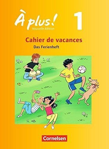 Jorißen, Catherine,À plus! Nouvelle édition. Band 1. Cahier de vacances