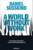 <b>Daniel Susskind</b>,A World Without Work