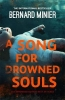 Bernard Minier, A Song for Drowned Souls
