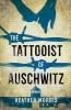 Morris Heather, Tattooist of Auschwitz (ya Edition)