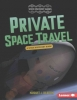 Goldstein, Margaret J., Private Space Travel