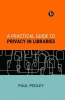 Paul Pedley, A Practical Guide to Privacy in Libraries
